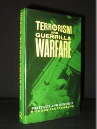 Terrorism and Guerrilla Warfare. Forecasts and Remedies by Richard Clutterbuck - 1st Edition  - 1990 - from Tarrington Books and Biblio.com