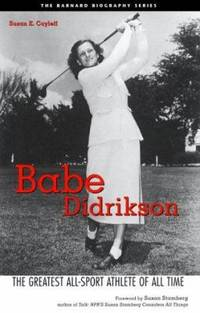 Babe Didrikson : The Greatest All-Sport Athlete of All Time