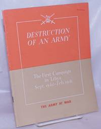image of Destruction of an Army: the first campaign in Libya, Sept. 1940-Feb. 1941