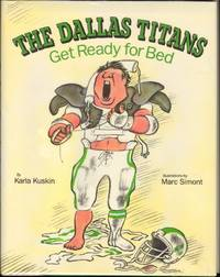 THE DALLAS TITANS GET READY FOR BED. by  Illustrated by Marc Simont  Karla - Signed First Edition - from Windy Hill Books (SKU: 04234)