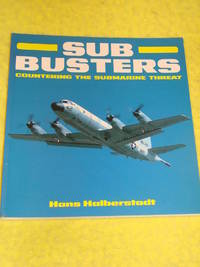 Osprey Aerospace, Sub Busters, Countering the Submarine Threat by Hans Halberstadt - Paperback - First Edition - 1991 - from Pullet's Books (SKU: 001584)