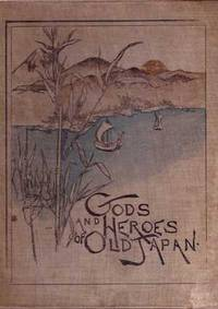 Gods and Heroes of Old Japan.