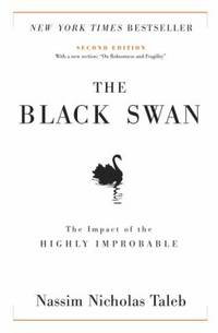 The Black Swan : The Impact of the Highly Improbable