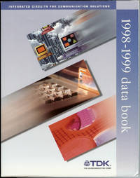 TDK Semiconductor 1998-1999 Data Book : Integrated Circuits for Communication Solutions by TDK Semiconductor  - Paperback  - First Edition  - 1998  - from Squirrel Away Books (SKU: 014028)