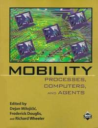 Mobility: Processes, Computers, and Agents