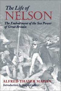 image of The Life of Nelson: The Embodiment of the Sea Power of Great Britain (Library of Naval Biography)