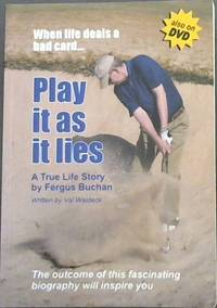 image of Play it as it lies - A True  Life Story -  When life deals a bad card ...(The ourcome of this fascinating biography will inspire you)