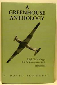 A GREENHOUSE ANTHOLOGY: High Technology R and D Adventures and Principles