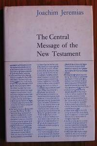 The Central Message of the New Testament