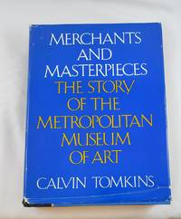 Merchants and Masterpieces the Story of The Metropolitan Museum of Art