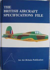 The British Aircraft Specifications File British Military and Commercial Aircraft Specifications 1920-1949