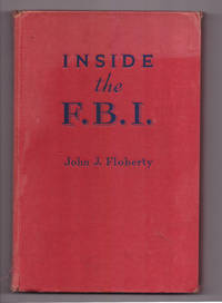 Inside the F.B.I. by John J. Floherty; J. Edgar Hoover (introduction) - Hardcover - 3rd Printing - 1943 - from Uncommon Works, IOBA and Biblio.com