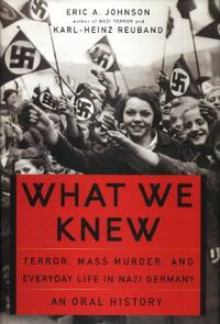 image of What We Knew, Terror, Mass Murder, and Everyday Life in Nazi Germany, An Oral History