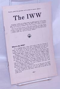 image of You've asked the questions we're proud to answer about -- the IWW