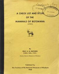 A check list and atlas of the mammals of Botswana (Africa) by  R.H.N Smithers - 1st edition - 1968 - from Acanthophyllum Books and Biblio.com