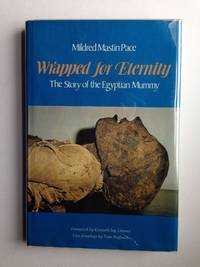 Wrapped for Eternity The Story of the Egyptian Mummy