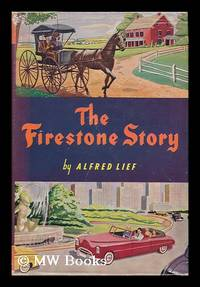 image of The Firestone Story; a History of the Firestone Tire_Rubber Company