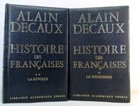 Histoire Des Francaises / Tome 1 : La Soumission Et Tome 2 : La Revolte.