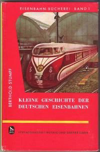Kleine Geschichte der Deutschen Eisenbahn. Eisenbahn-Bucherei Band 1