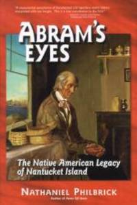 image of Abram's Eyes: The Native American Legacy of Nantucket Island