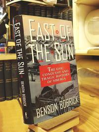 image of East of the Sun: The Epic Conquest and Tragic History of Siberia