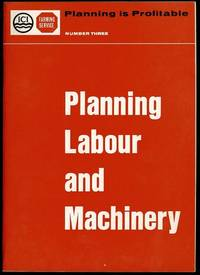image of Planning Labour and Machinery (Planning is Profitable Number Three)