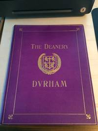 image of The Story of the Deanery, Durham, 1070-1912