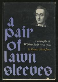 A Pair of Lawn Sleeves: A Biography of William Smith, 1727-1803