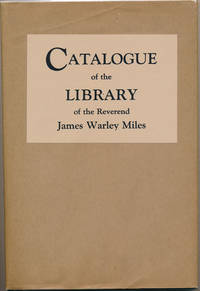 Catalogue of the Library of the Reverend James Warley Miles: Reprinted from the sole surviving copy of the Charleston edition of 1854, with introductory and biographical notes by George Walton Williams