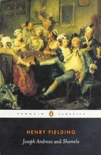 Joseph Andrews: And, Shamela (Penguin Classics)