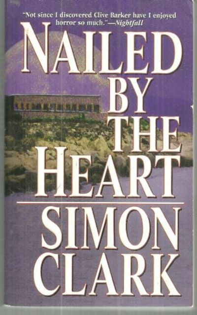 NAILED BY THE HEART, Clark, Simon