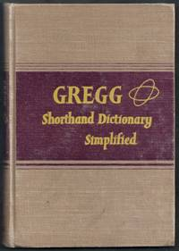 Gregg Shorthand Dictionary Simplified.  A Dictionary of 30,000 Authoritative Gregg Shorthand Outlines