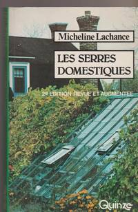 Les serres domestiques (French Edition) by Micheline Lachance - Paperback - 1978 - from Pinacle Books and Biblio.com