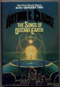 The Songs Of Distant Earth by  Arthur C Clarke - 1st Edition - 1986 - from Authors & Artists and Biblio.co.uk