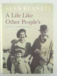 A Life Like Other People's [Hardcover] Bennett, Alan