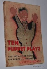 TEN PUPPET PLAYS (And Production Notes). Graded for Lower Junior to Senior Classes