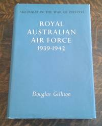 Royal Australian Air Force 1939-1942 Australia in the War of 1939-1945