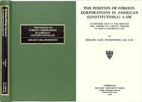 The Position of Foreign Corporations in American Constitutional Law.. by  Gerard C Henderson - Hardcover - 1999 - from The Lawbook Exchange Ltd (SKU: 26036)