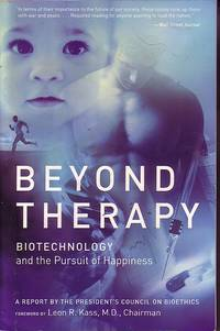 image of Beyond Therapy Biotechnology and the Pursuit of Happiness