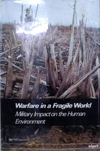 image of Warfare in a Fragile World:  Military Impact on the Human Environment