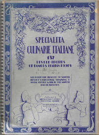 Specialità Culinarie Italiane: 137 tested recipes of famous Italian foods. Sold for the benefit of North Bennet's Industrial Training & Social Service Work in the North End of Boston