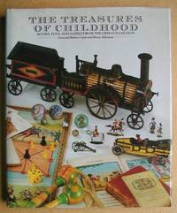The Treasures Of Childhood. Books, Toys, and Games from the Opie Collection.
