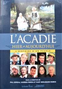 image of L'Acadie hier et aujourd'hui. L'histoire d'un peuple
