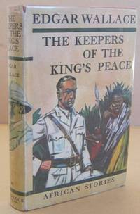 The Keepers of the King's Peace by  Edgar WALLACE - Hardcover - from Mainly Fiction and Biblio.com