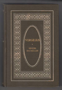 Vergilius A Tale of the Coming of Christ by  Irving Bacheller - 1st Edition - 1904 - from Sweet Beagle Books and Biblio.co.uk