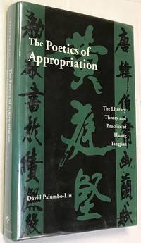 The Poetics of Appropriation: The Literary Theory and Practice of Huang Tingjian