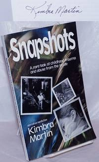image of Snapshots: a rare look at childhood trauma & abuse from the inside [signed]