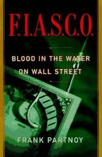 F. I. A. S. C. O. : Blood in the Water on Wall Street