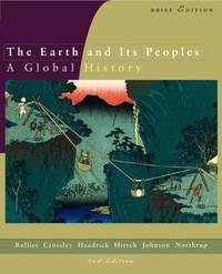The Earth and Its Peoples: Complete v. 1 & 2: A Global History Brief
