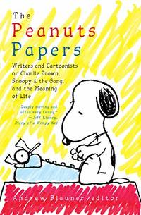 Peanuts Papers, The: Charlie Brown, Snoopy & The Gang, And The Meaning Of Life: A Library...